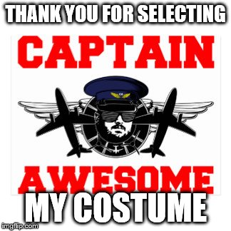 THANK YOU FOR SELECTING MY COSTUME | made w/ Imgflip meme maker