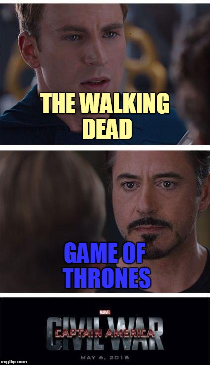 Even Superheroes Battle for the Remote (ง︡'-'︠)ง | THE WALKING DEAD GAME OF THRONES | image tagged in memes,marvel civil war 1,the walking dead,game of thrones,tv show | made w/ Imgflip meme maker