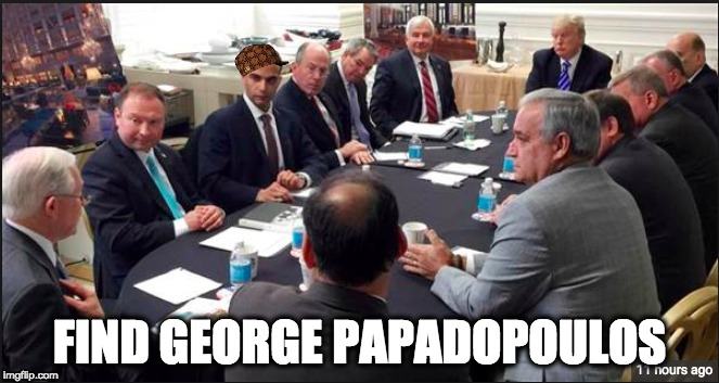 FIND GEORGE PAPADOPOULOS | image tagged in memes | made w/ Imgflip meme maker