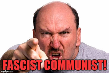FASCIST COMMUNIST! | made w/ Imgflip meme maker