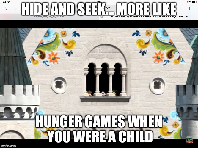 HIDE AND SEEK... MORE LIKE HUNGER GAMES WHEN YOU WERE A CHILD | image tagged in hide and seek,childhood,funny memes | made w/ Imgflip meme maker