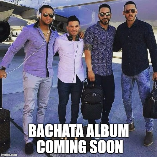BACHATA ALBUM COMING SOON | image tagged in bachata astros | made w/ Imgflip meme maker