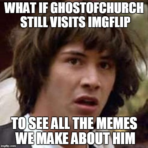 "Kinda like ""Attend your own funeral as a ghost to see how will people react on your funeral"" 