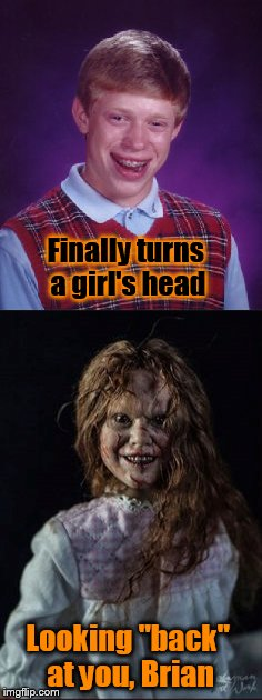 "Hallomeme #2 | Finally turns a girl's head Looking ""back"" at you, Brian 