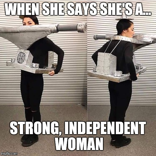 The Clothes Maketh The Woman | WHEN SHE SAYS SHE'S A... STRONG, INDEPENDENT WOMAN | image tagged in memes,strong women,independent,trucks,skateboard,fancy dress | made w/ Imgflip meme maker