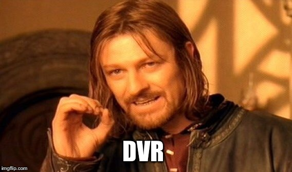 One Does Not Simply Meme | DVR | image tagged in memes,one does not simply | made w/ Imgflip meme maker