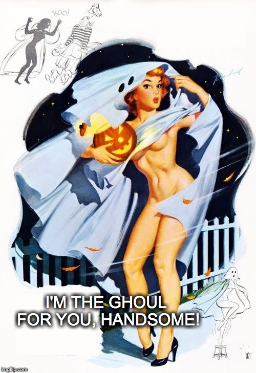 Happy Halloween! | I'M THE GHOUL FOR YOU, HANDSOME! | image tagged in janey mack meme,flirty meme,funny,halloween,pin up,ghost | made w/ Imgflip meme maker