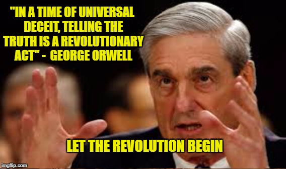 "A peaceful revolution, America's last best hope. | ""IN A TIME OF UNIVERSAL DECEIT, TELLING THE TRUTH IS A REVOLUTIONARY ACT"" - GEORGE ORWELL LET THE REVOLUTION BEGIN 