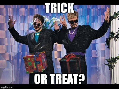 TRICK OR TREAT? | made w/ Imgflip meme maker