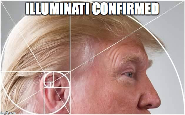 ILLUMINATI CONFIRMED | image tagged in trump golden spiral | made w/ Imgflip meme maker