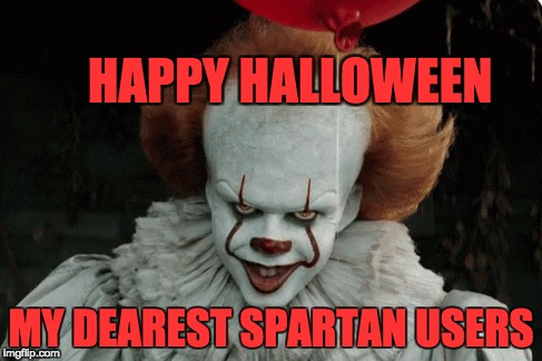 it halloween | HAPPY HALLOWEEN MY DEAREST SPARTAN USERS | image tagged in halloween | made w/ Imgflip meme maker