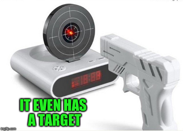 IT EVEN HAS A TARGET | made w/ Imgflip meme maker