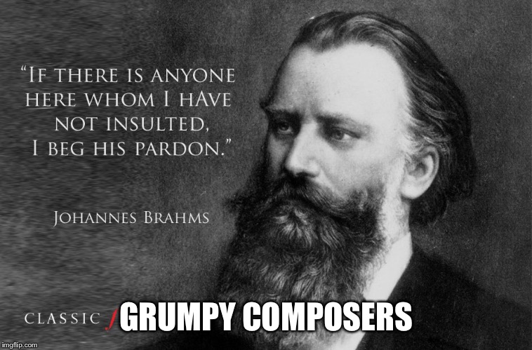 GRUMPY COMPOSERS | made w/ Imgflip meme maker
