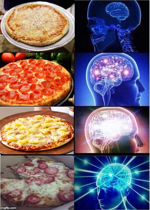 Expanding Brain: Pizza | image tagged in expanding brain | made w/ Imgflip meme maker