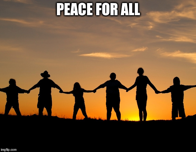 PEACE FOR ALL | made w/ Imgflip meme maker