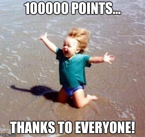 I have reached my 5th milestone! |  100000 POINTS... THANKS TO EVERYONE! | image tagged in celebration,100000 points | made w/ Imgflip meme maker