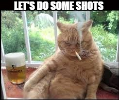 LET'S DO SOME SHOTS | made w/ Imgflip meme maker