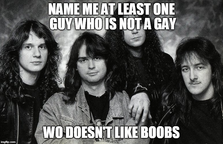 NAME ME AT LEAST ONE GUY WHO IS NOT A GAY WO DOESN'T LIKE BOOBS | made w/ Imgflip meme maker