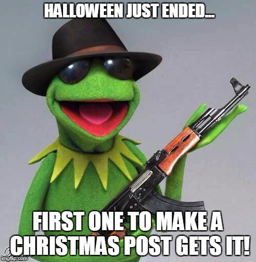 Shoot him | HALLOWEEN JUST ENDED... FIRST ONE TO MAKE A CHRISTMAS POST GETS IT! | image tagged in shoot him | made w/ Imgflip meme maker