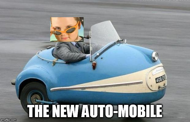 auto | THE NEW AUTO-MOBILE | image tagged in auto | made w/ Imgflip meme maker