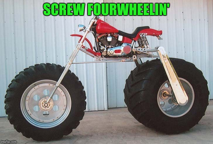 SCREW FOURWHEELIN' | made w/ Imgflip meme maker