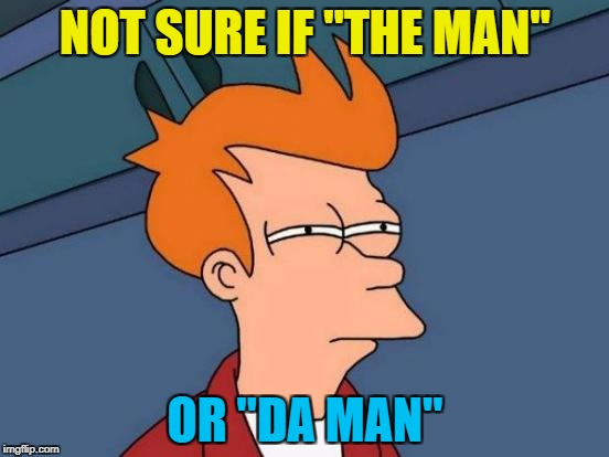 "Or maybe ""He-Man"" :) 