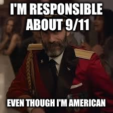 Captian Kiva | I'M RESPONSIBLE ABOUT 9/11 EVEN THOUGH I'M AMERICAN | image tagged in captian kiva | made w/ Imgflip meme maker