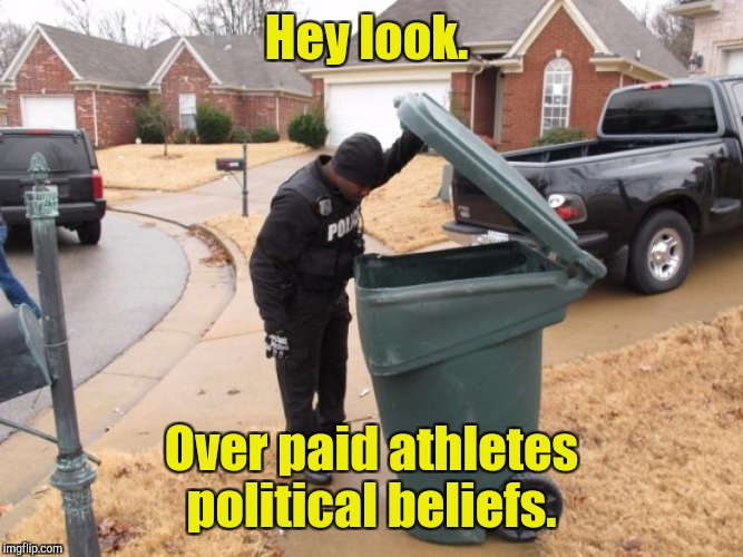 Hey look. Over paid athletes political beliefs. | made w/ Imgflip meme maker