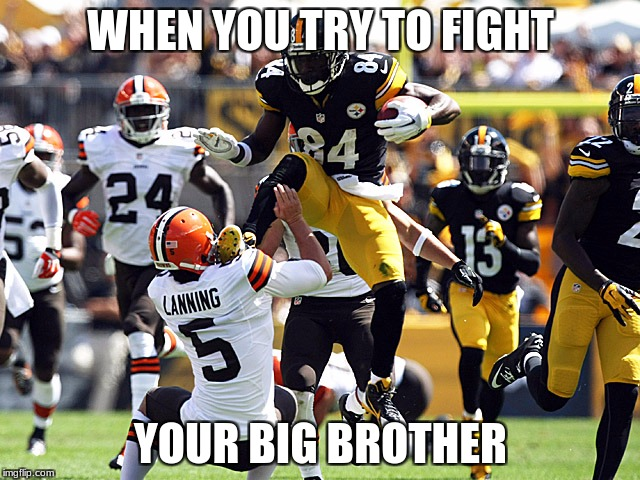 Fighting big brother | WHEN YOU TRY TO FIGHT YOUR BIG BROTHER | image tagged in football | made w/ Imgflip meme maker