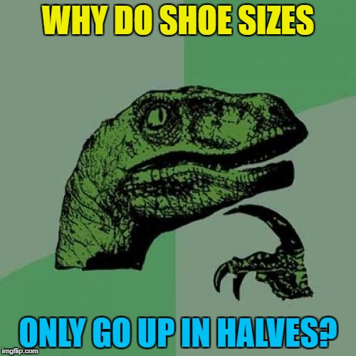 """Do you have these in a 10 and 3/5ths?"" :) 
