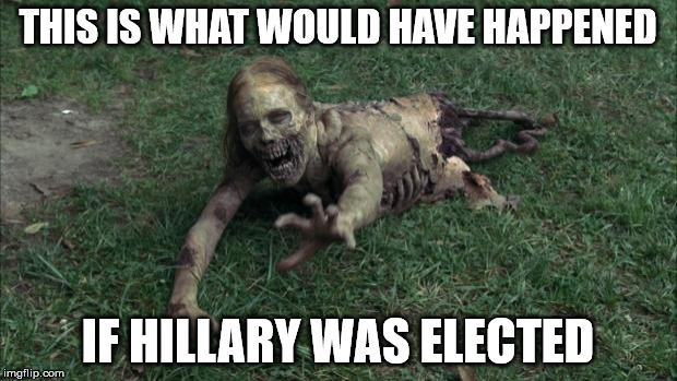 bicycle girl from Walking Dead | THIS IS WHAT WOULD HAVE HAPPENED IF HILLARY WAS ELECTED | image tagged in bicycle girl from walking dead | made w/ Imgflip meme maker
