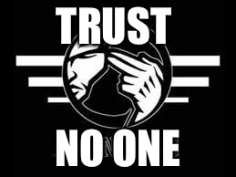 Only Christ |  TRUST; NO ONE | image tagged in christianity,jesus,world peace,peace | made w/ Imgflip meme maker