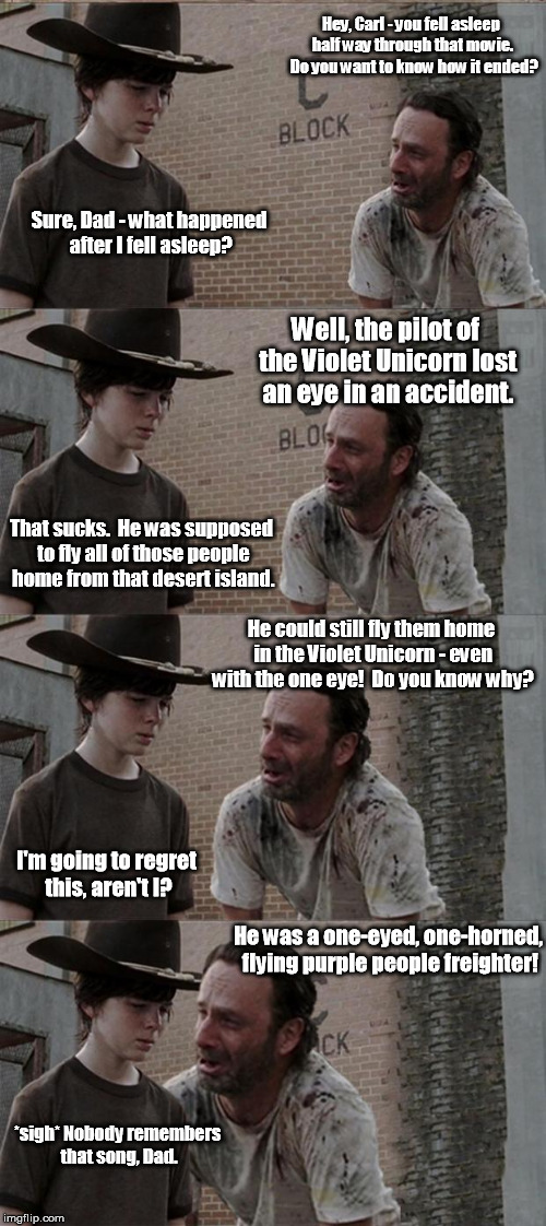 It's an oldie. | Hey, Carl - you fell asleep half way through that movie.  Do you want to know how it ended? Sure, Dad - what happened after I fell asleep? W | image tagged in memes,rick and carl long,rick and carl | made w/ Imgflip meme maker