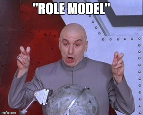 "Dr Evil Laser Meme | ""ROLE MODEL"" 