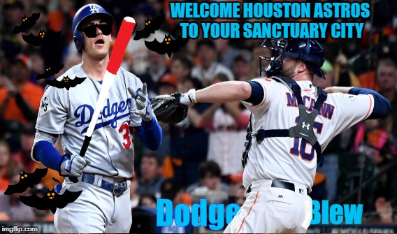 Cody Bellinger-Dodger's Blew! | WELCOME HOUSTON ASTROS TO YOUR SANCTUARY CITY | image tagged in cody bellinger,los angeles dodgers,houston astros,funny memes,world series,dodgerssuck | made w/ Imgflip meme maker