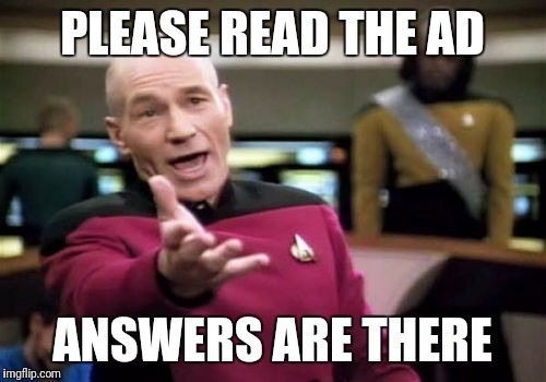 Picard Wtf Meme | PLEASE READ THE AD ANSWERS ARE THERE | image tagged in memes,picard wtf | made w/ Imgflip meme maker