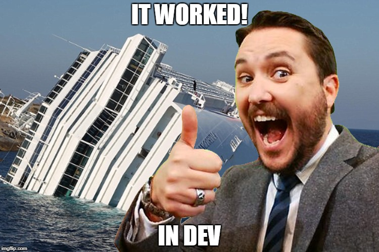 IT WORKED! IN DEV | image tagged in project,project manager,project managment,dev,office,work | made w/ Imgflip meme maker