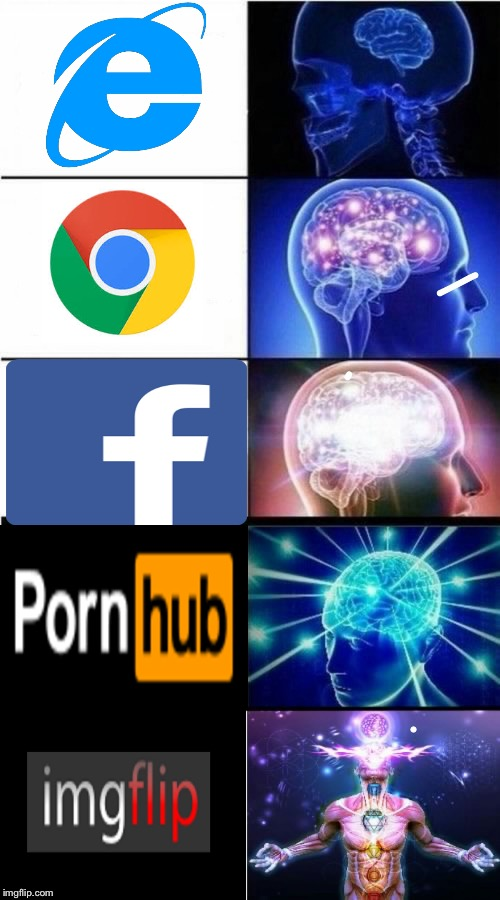 I swear if this gets nsfw! | image tagged in expanding brain meme,pornhub,google chrome,internet explorer,imgflip,facebook | made w/ Imgflip meme maker