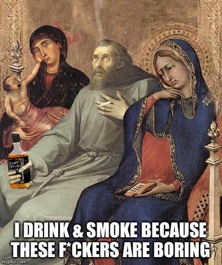 That baby looks demonic for real Art week: JBmemegeek/Sir_Unknown | I DRINK & SMOKE BECAUSE THESE F*CKERS ARE BORING | image tagged in art,funny,weird,jbmemegeek,sir_unknown | made w/ Imgflip meme maker