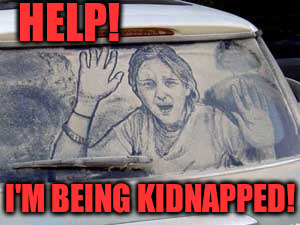 HELP! I'M BEING KIDNAPPED! | made w/ Imgflip meme maker