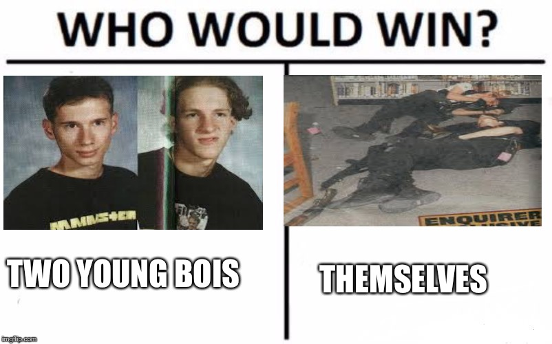 Who Would Win? Meme | TWO YOUNG BOIS THEMSELVES | image tagged in who would win | made w/ Imgflip meme maker