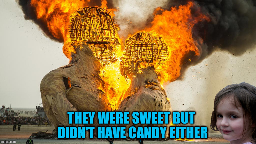 THEY WERE SWEET BUT DIDN'T HAVE CANDY EITHER | made w/ Imgflip meme maker