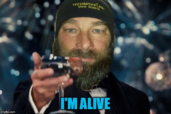 I'M ALIVE | made w/ Imgflip meme maker