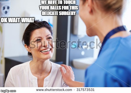 pepperoni pizza  | WE HAVE TO TOUCH YOUR BALLS FOR THIS DELICATE SURGERY OK WAIT WHAT | image tagged in memes,funny memes | made w/ Imgflip meme maker