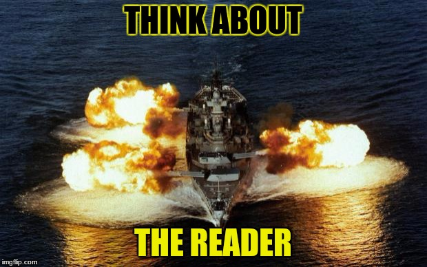 Battleship | THINK ABOUT THE READER | image tagged in battleship | made w/ Imgflip meme maker