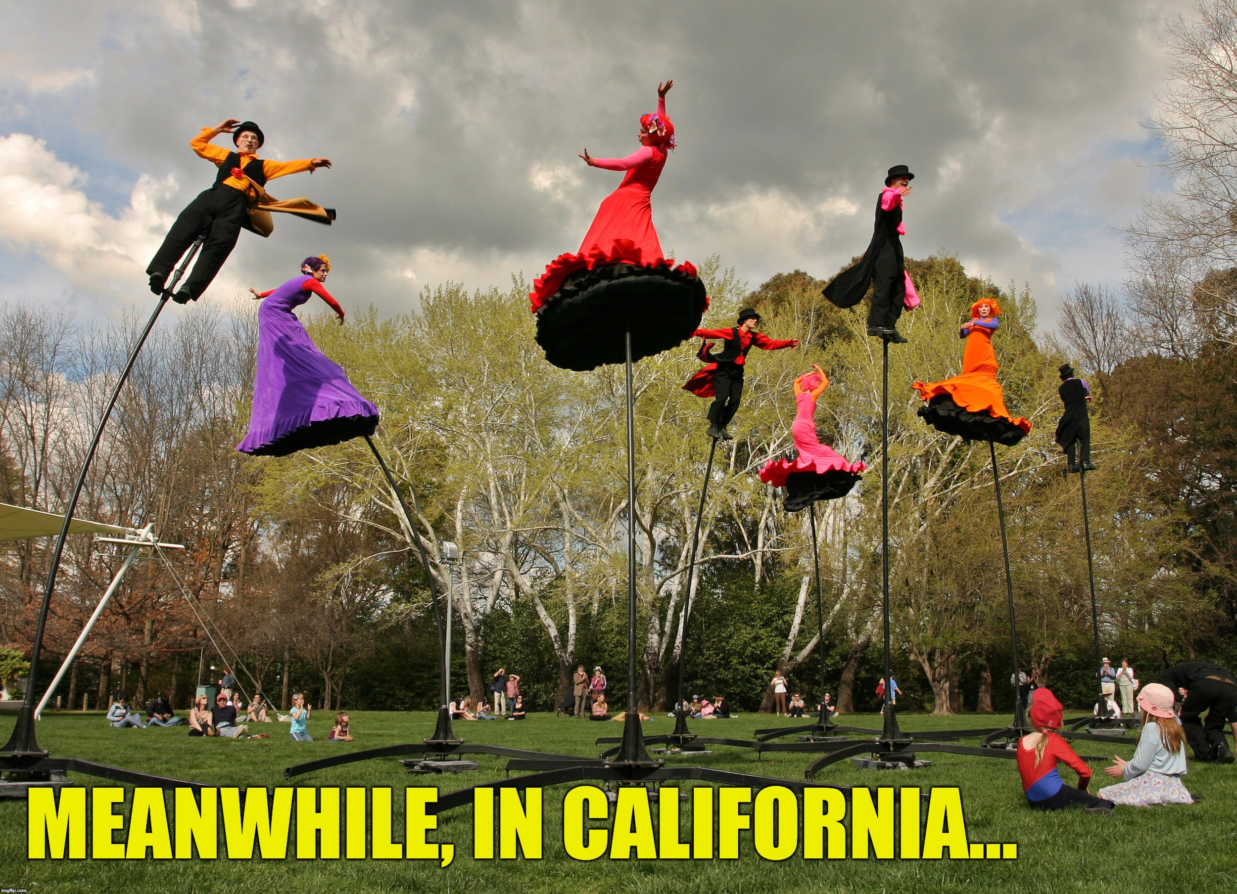 La La Land | MEANWHILE, IN CALIFORNIA... | image tagged in vince vance,california | made w/ Imgflip meme maker