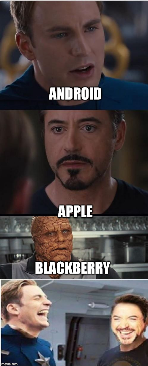 Shh. Ben.  The A-list characters are speaking. | ANDROID APPLE BLACKBERRY | image tagged in civil war plot twist,apple,android,blackberry | made w/ Imgflip meme maker