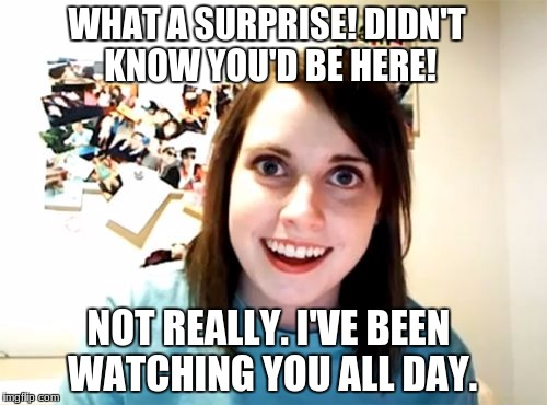 1yolph overly attached girlfriend meme imgflip