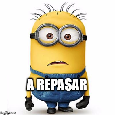 Minions | A REPASAR | image tagged in minions | made w/ Imgflip meme maker