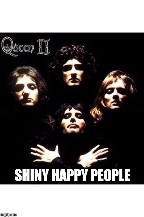 SHINY HAPPY PEOPLE | made w/ Imgflip meme maker